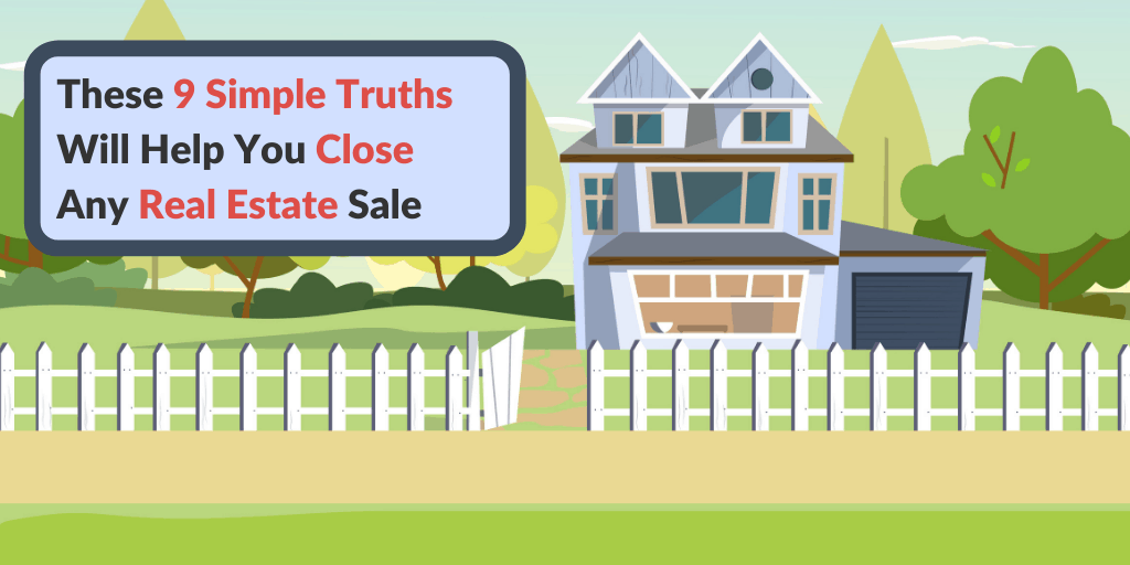 9 Simple Truths Essential to Closing a Real Estate Sale