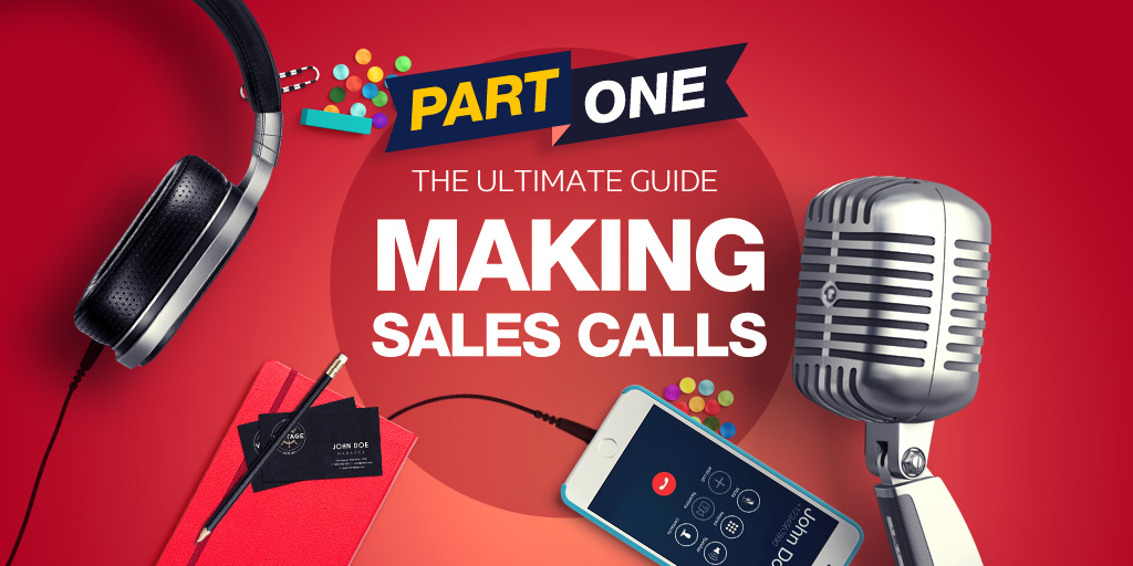 How To Make A Sales Call - Part 1