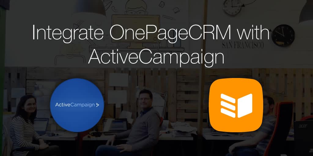Integrate ActiveCampaign and OnePageCRM