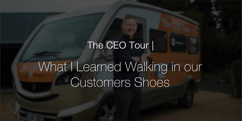 The CEO Tour: What I Learned Walking in our Customers Shoes
