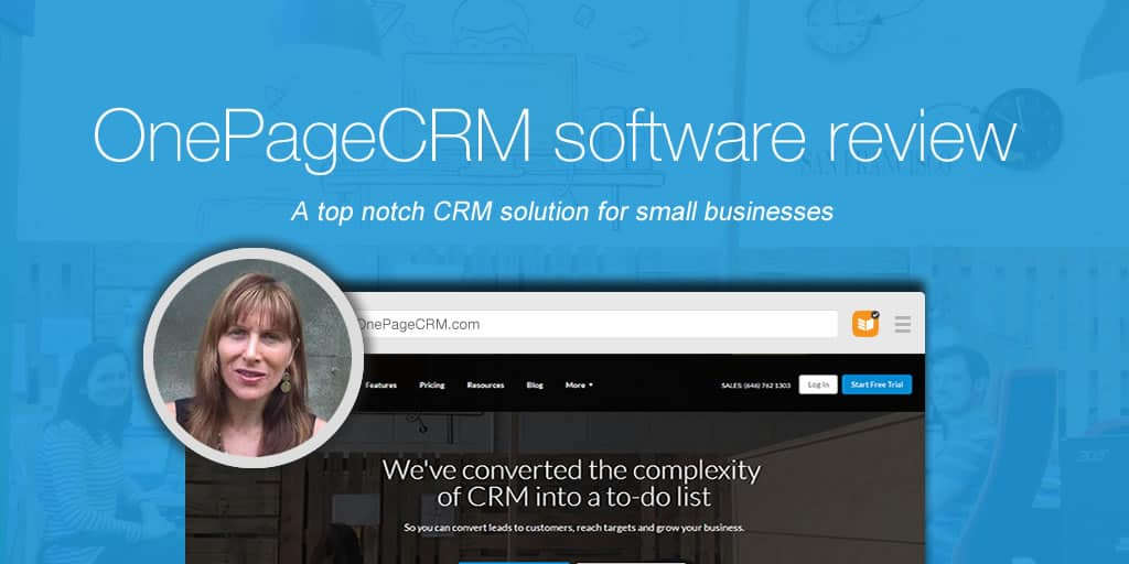 OnePageCRM review: Top notch CRM solution for small businesses