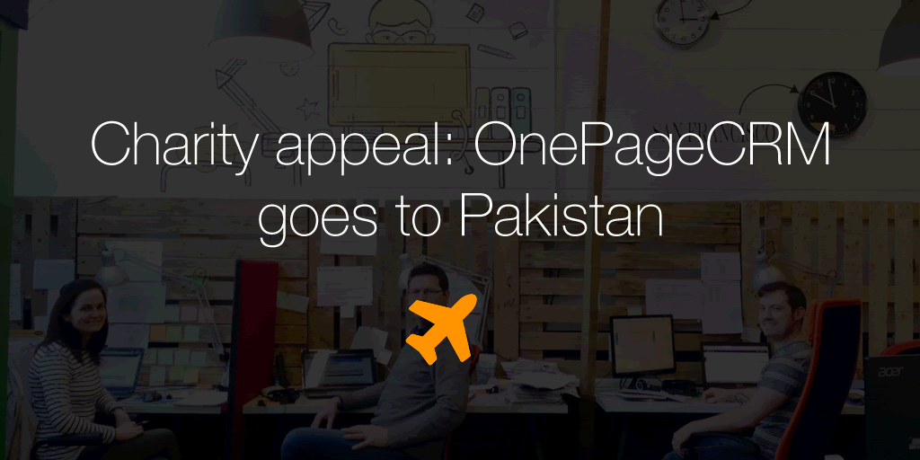 Charity appeal: OnePageCRM goes to Pakistan