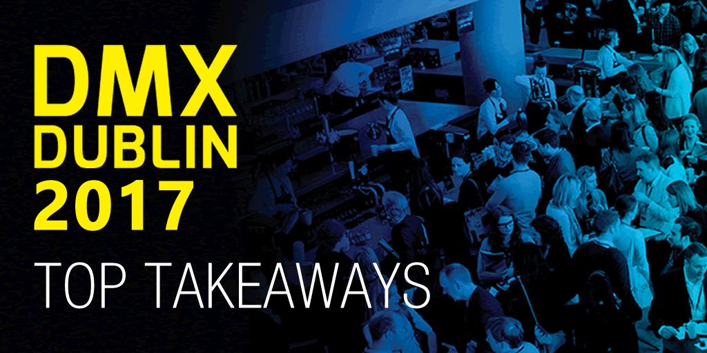 Top takeaways DMX Dublin 2017