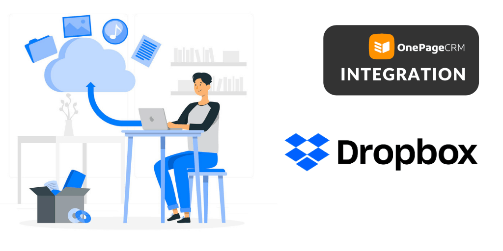 Dropbox and OnePageCRM integration