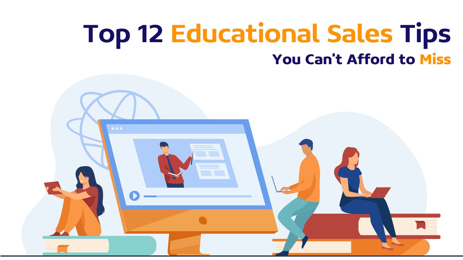 Top 12 Essential Tips from Educational Sales Pros You Can't Afford to Miss