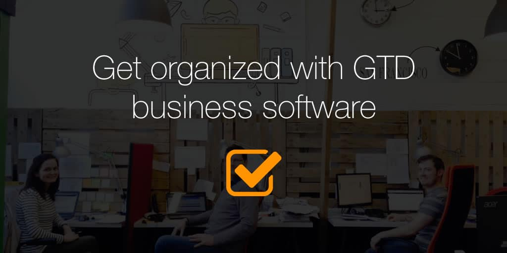 Get organized with GTD (Getting Things Done) business software