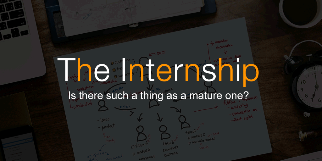 No Ordinary Internship: Is there such a thing as a mature one?