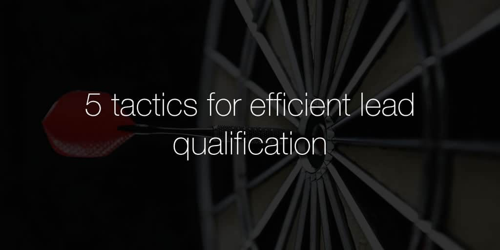 5 tactics for efficient Lead Qualification