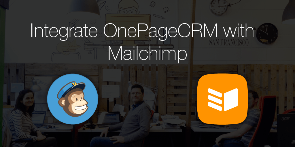 Integrate OnePageCRM with Mailchimp for email marketing