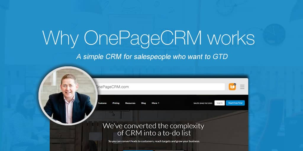 OnePageCRM – A simple CRM for salespeople who want to GTD