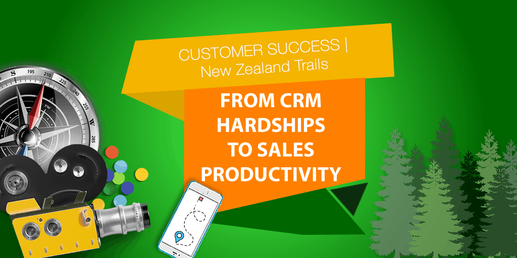 New Zealand Trails: From CRM Hardships to Sales Productivity