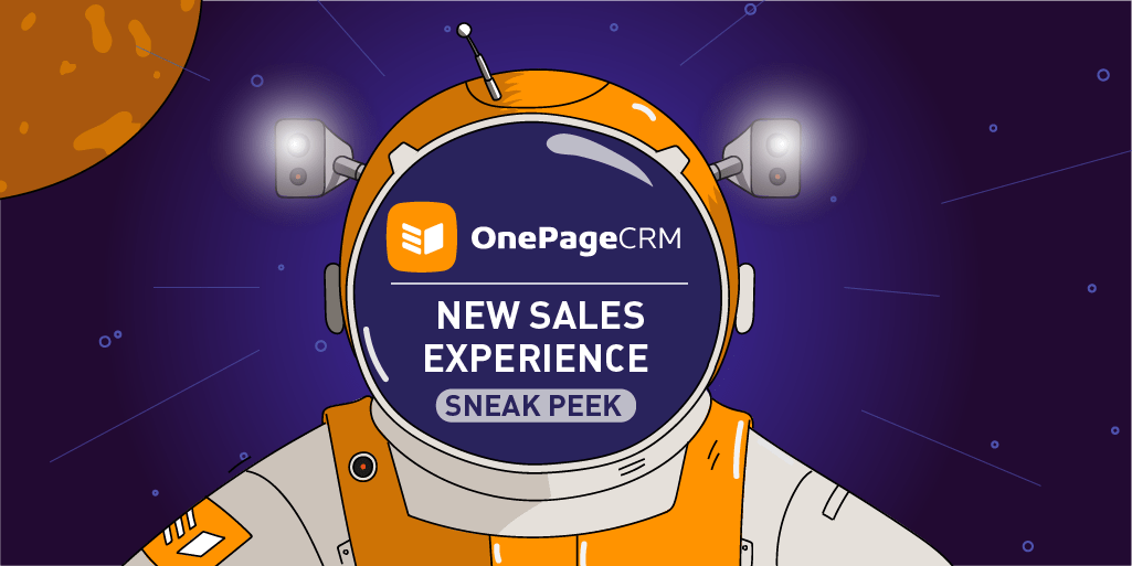 Level Up Your Sales with OnePageCRM: New Experience Sneak Peek