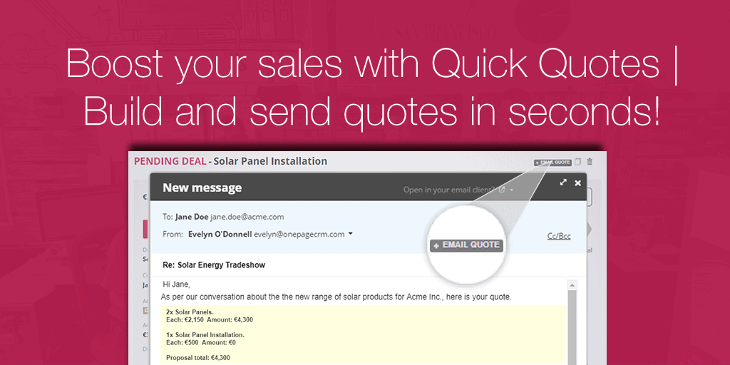 Boost your Sales with Quick Quotes – Build and send quotes in seconds!