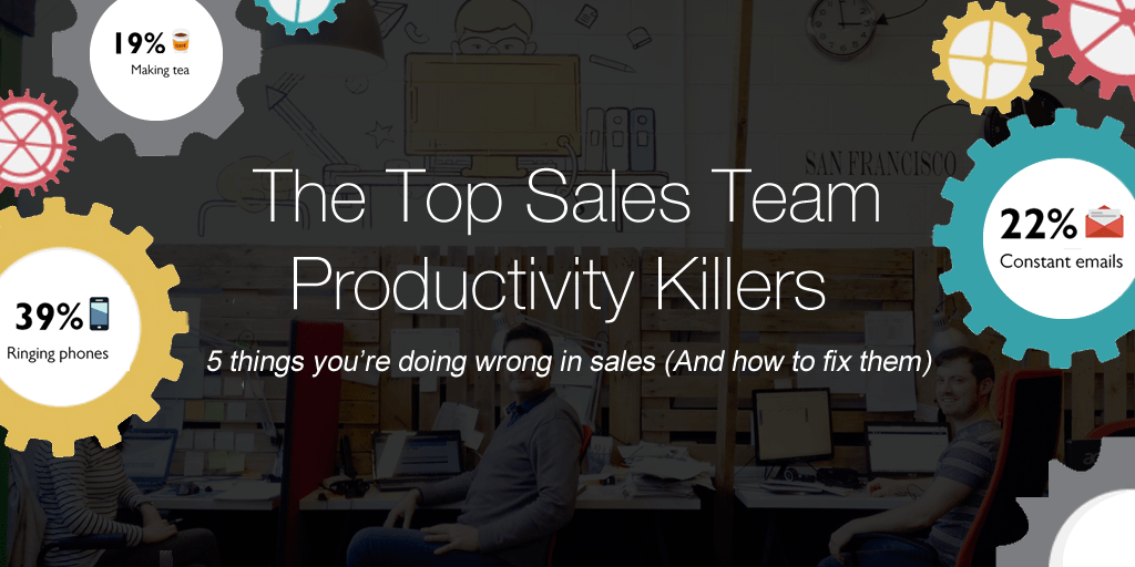 The 5 things you're doing wrong in sales (And how to fix them)
