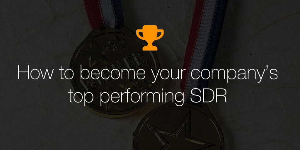 How to become your company's top performing SDR