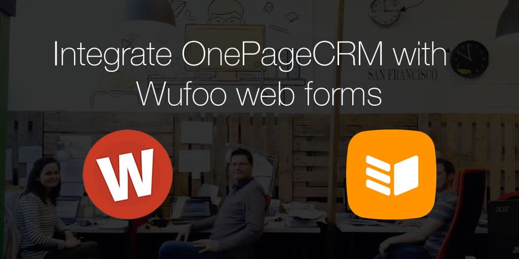 Integrate OnePageCRM with Wufoo web forms