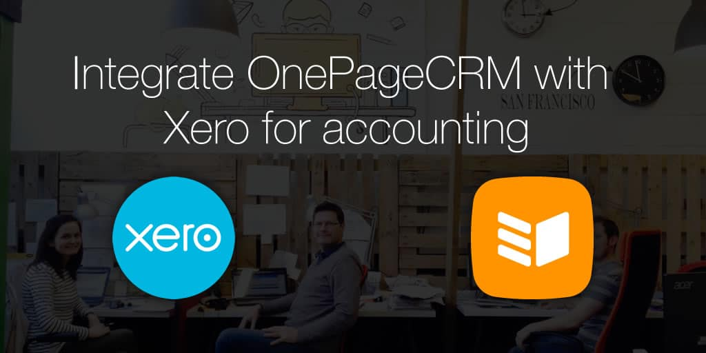 Integrate OnePageCRM with Xero for accounting
