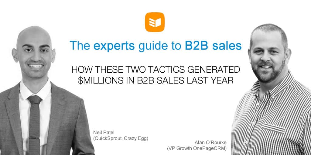 The experts guide to B2B sales (How these two tactics generated millions in sales)