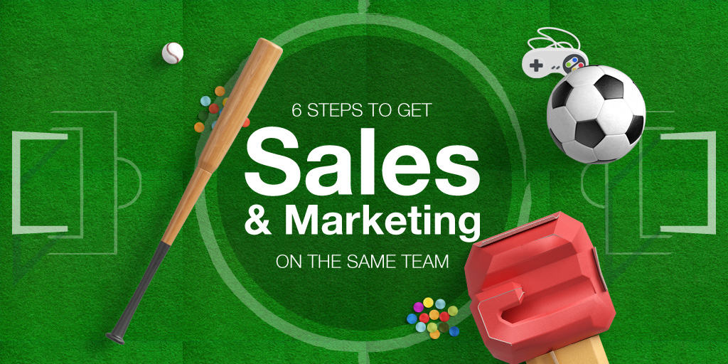6 steps to get sales and marketing working on the same team