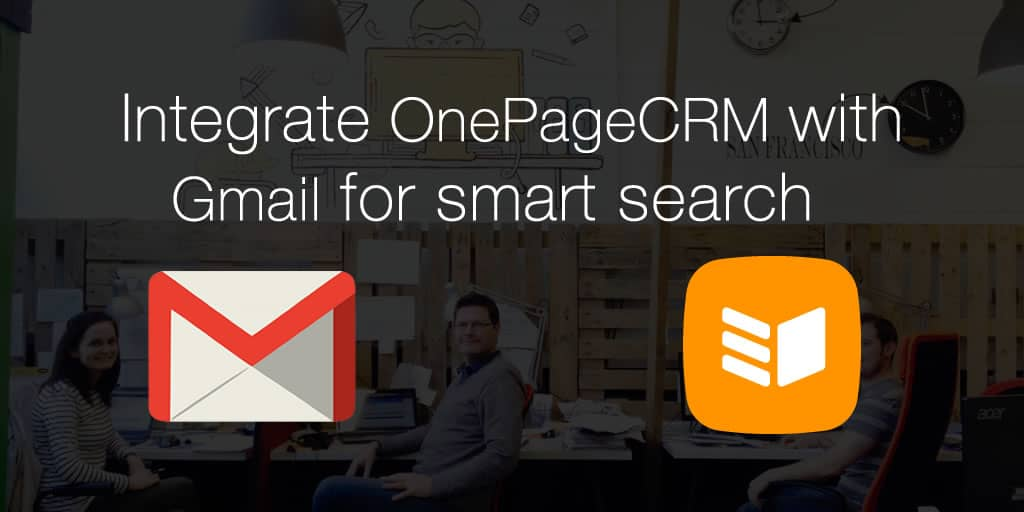 Introducing OnePageCRM smart search for Gmail