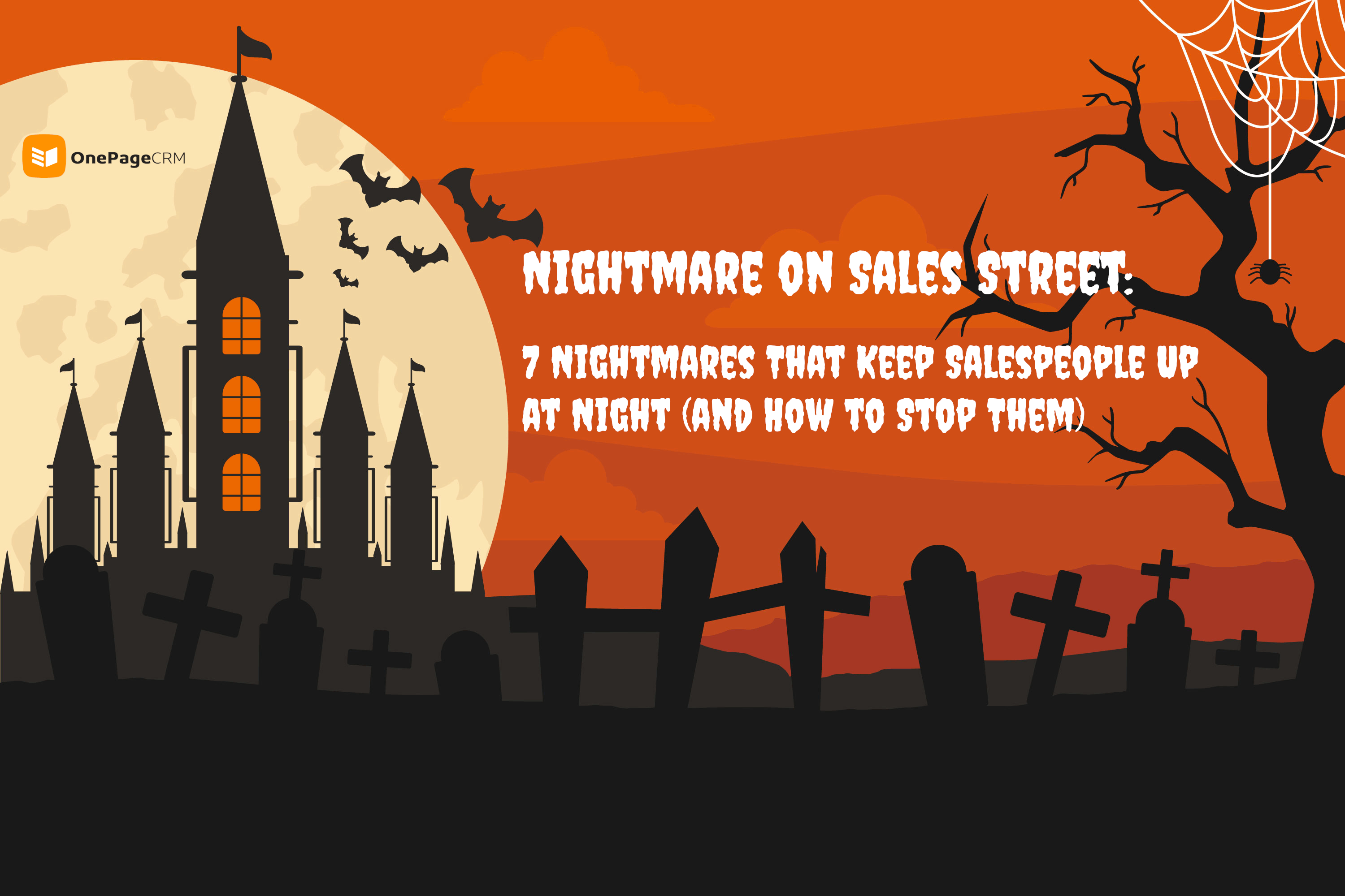 Nightmare on Sales Street: 7 Nightmares That Keep Salespeople Up at Night (and How to Stop Them)