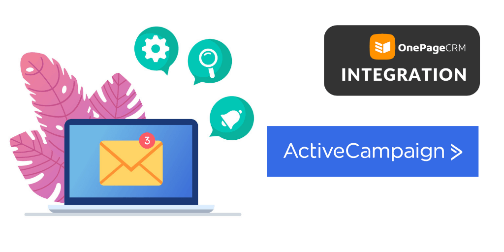 OnePageCRM and ActiveCampaign integration