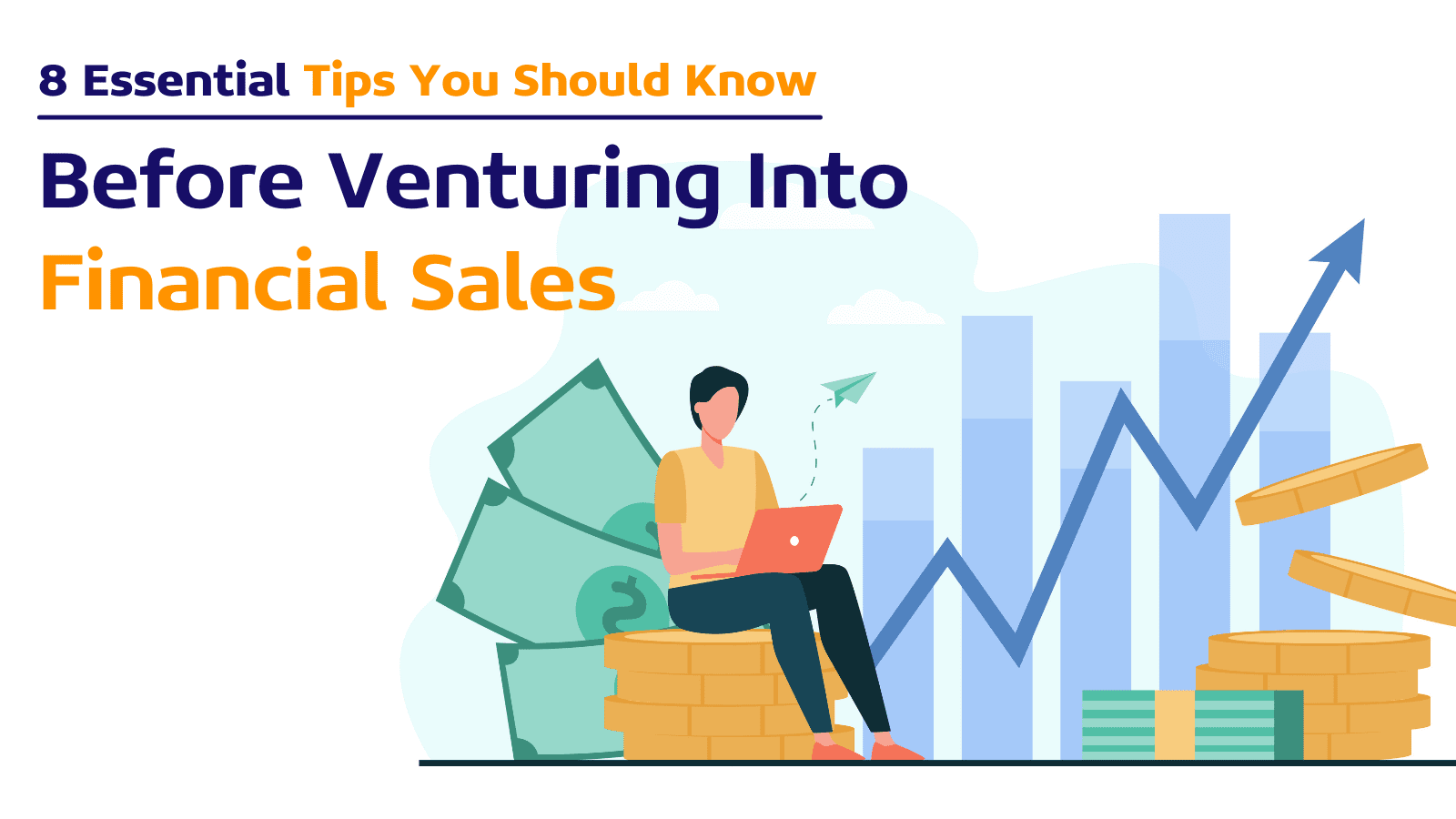 8 Indispensable Tips You Should Know Before Venturing Into Financial Sales