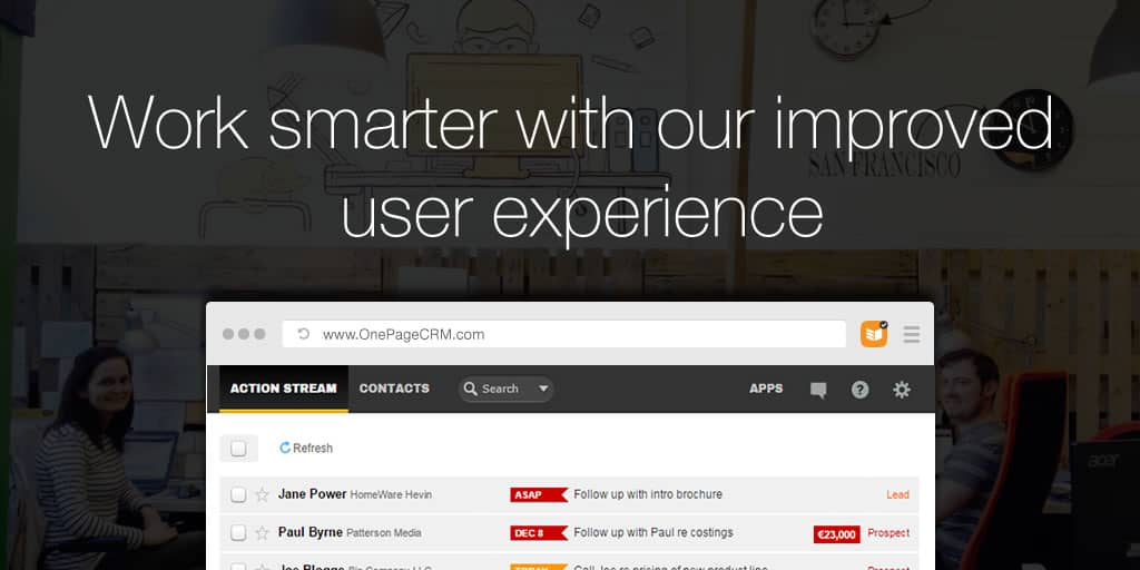 Work smarter with our improved user experience