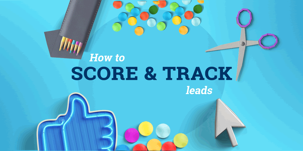 Find your best leads: How to score and track leads using marketing automation