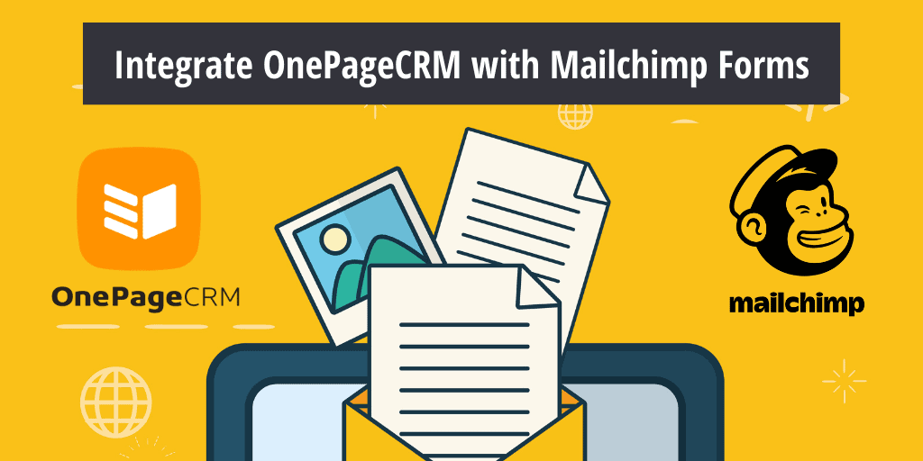 Integrate OnePageCRM with Mailchimp Forms