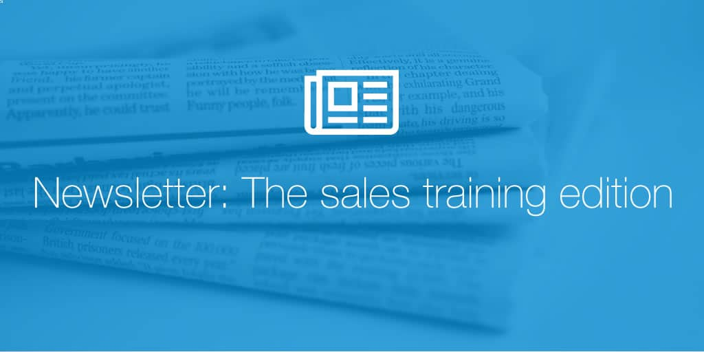 Newsletter: The sales training edition