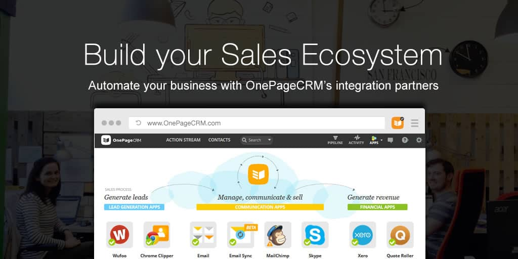 Build your sales ecosystem with OnePageCRM