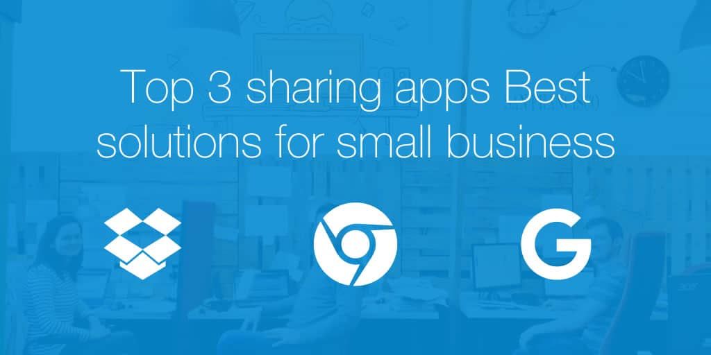 Top 3 sharing apps: Best solutions for small business