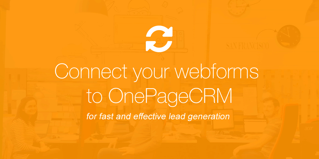 Connect your webform with OnePageCRM for effective lead generation